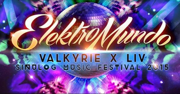 Valkyrie X LIV And Globe Brings You ElektroMundo 2015